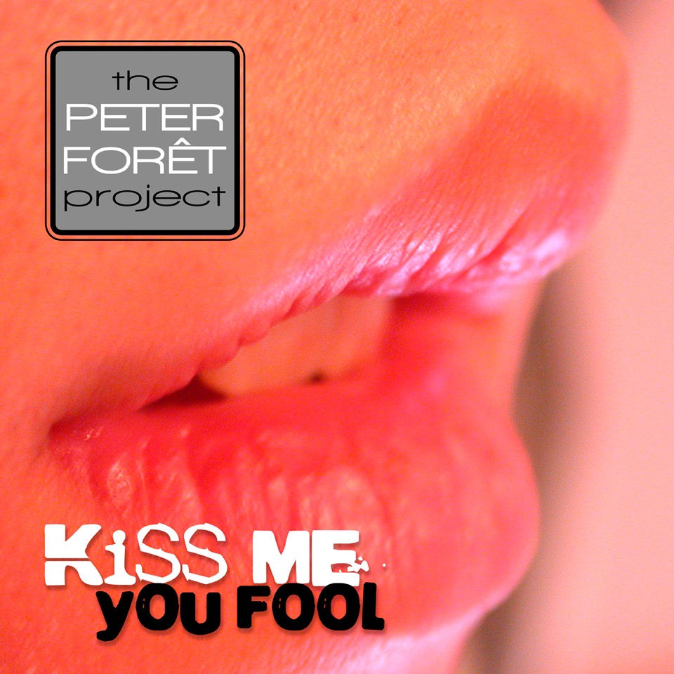 Kiss Me You Fool music and lyrics by Peter Foret